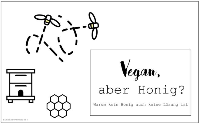 Warum ich als Veganerin trotzdem Honig esse